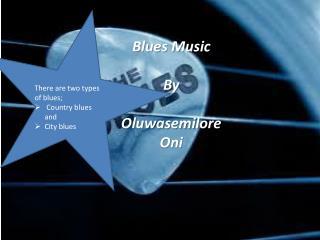 Blues Music By Oluwasemilore Oni