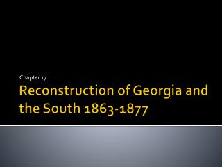 Reconstruction of Georgia and the South 1863-1877