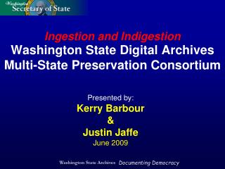 Washington State Digital Archives Multi-State Preservation Consortium