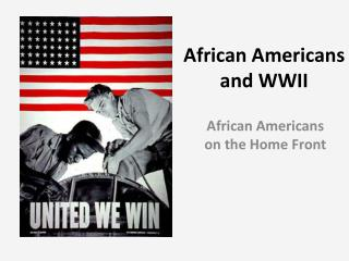 African Americans and WWII
