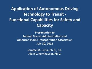 Application of Autonomous Driving Technology to Transit - Functional Capabilities for Safety and  Capacity