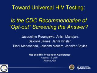 "Toward Universal HIV Testing: Is the CDC Recommendation of ""Opt-out"" Screening the Answer?"