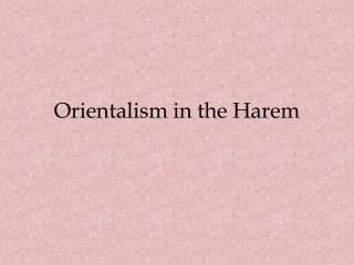 Orientalism in the Harem