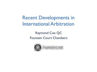 Recent Developments in International Arbitration