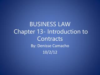 BUSINESS LAW  Chapter 13- Introduction to Contracts