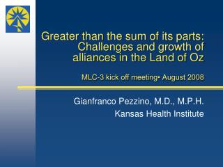 Greater  than the  sum of its parts: Challenges and growth of  alliances in the Land of Oz MLC-3 kick off meeting• Aug