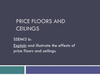 Price Floors and Ceilings