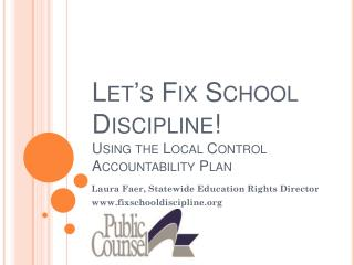 Let's Fix School Discipline! Using the Local Control Accountability Plan