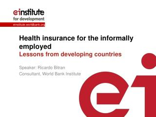Health insurance for the informally  employed Lessons  from developing countries