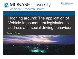 Hooning around: The application of Vehicle Impoundment legislation to address anti-social driving behaviour.