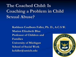 The Coached Child:  Is Coaching a Problem in Child Sexual Abuse?