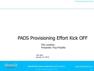 PADS  Provisioning Effort Kick OFF