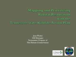 Mapping and Prioritizing Habitat Restoration  with the  Tennessee State Wildlife Action Plan