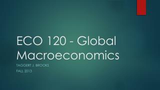 ECO 120 - Global Macroeconomics