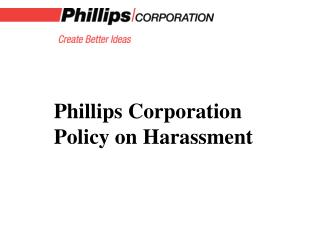 Phillips Corporation  Policy on Harassment