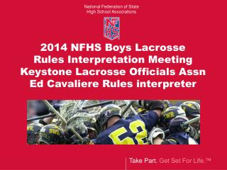 2014  NFHS Boys Lacrosse  Rules Interpretation  Meeting Keystone Lacrosse Officials Assn Ed Cavaliere Rules interpreter
