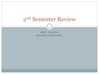 2 nd  Semester Review