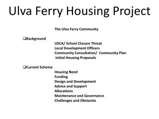 Introduction 	 		The Ulva Ferry Community Background 	 		USCA/ School Closure Threat  		Local Development Officers  		Co