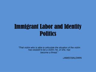 Immigrant Labor and Identity Politics