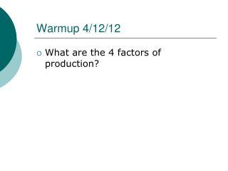 Warmup 4/12/12