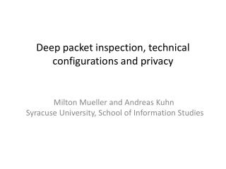 Deep packet inspection, technical configurations and privacy