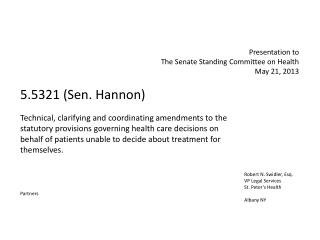 Presentation to The Senate Standing Committee on Health May 21,  2013 5.5321 (Sen. Hannon ) Technical, clarifying and c