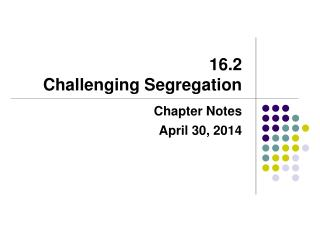 16.2 Challenging Segregation