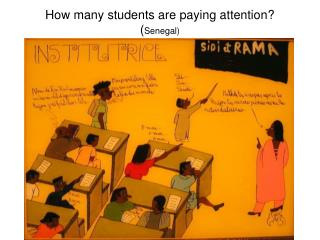 How many students are paying attention?  ( Senegal)