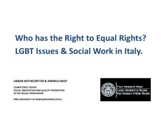 Who has  the  Right to E qual Rights?  LGBT  Issues  &  Social  Work in  Italy .
