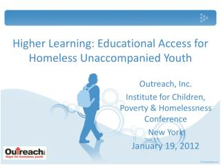 Higher  Learning:  Educational  Access for  Homeless Unaccompanied Youth