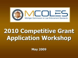 2010 Competitive Grant Application Workshop May 2009