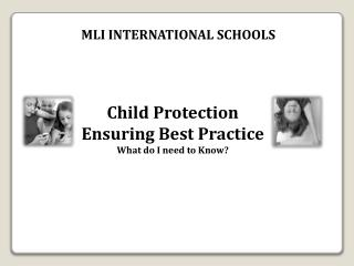 Child Protection Ensuring Best Practice What do I need to Know?