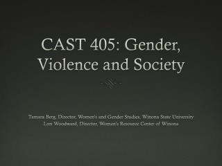 CAST 405: Gender, Violence and Society