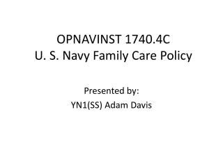 OPNAVINST 1740.4C U. S. Navy Family Care Policy