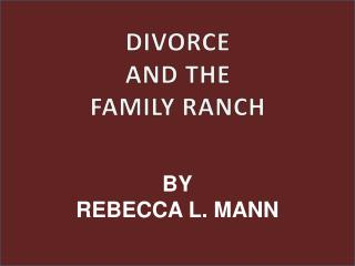 DIVORCE AND THE FAMILY RANCH