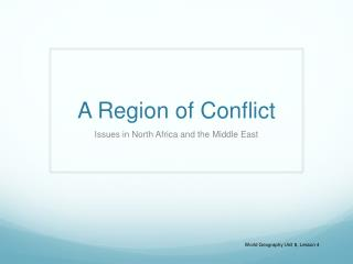 A Region of Conflict