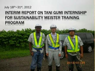 Interim  report  on  tani gumi  internship  for sustainability Meister training program
