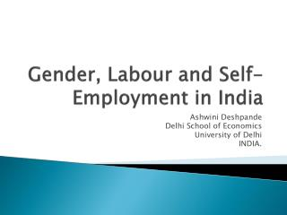 Gender,  L abour  and Self-Employment in India