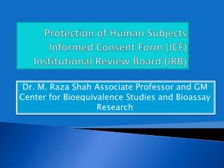 Protection of Human Subjects Informed Consent Form (ICF) Institutional Review Board (IRB)