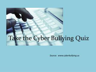 Take the Cyber Bullying Quiz