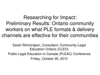 Researching for Impact:  Preliminary Results: Ontario community workers on what PLE formats & delivery channels are eff