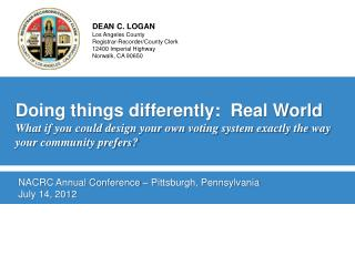 Doing things differently:  Real World What if you could design your own voting system exactly the way your community pre