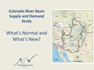 Colorado River Basin Supply and Demand Study What's Normal and What's New?