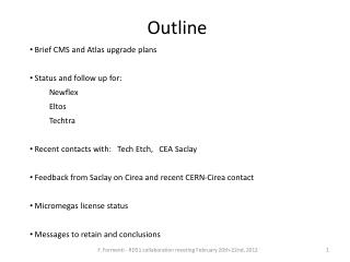 Brief CMS and Atlas upgrade plans  Status and follow up for:  Newflex  Eltos  Techtra  Recent contacts with:   Tech Etch