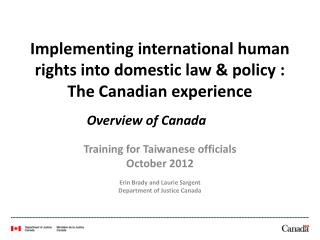 Implementing  international human rights into domestic law & policy  : The Canadian experience
