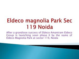 details: eldeco magnolia park noida real estate@9899606065