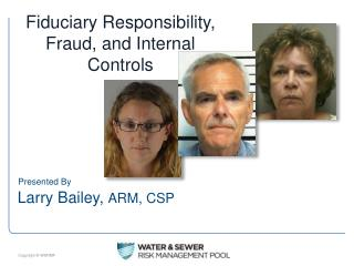 Fiduciary Responsibility, Fraud, and Internal  Controls
