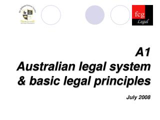 A1 Australian legal system & basic legal principles July 2008
