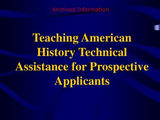 Teaching American History Technical Assistance for Prospective Applicants