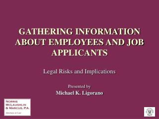 GATHERING INFORMATION ABOUT EMPLOYEES AND JOB APPLICANTS